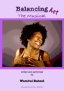 Balancing Act - the Musical, DVD, written & performed by Wambui Bahati
