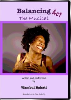 Balancing Act - the Musical, DVD, written & performed by Wambui Bahati